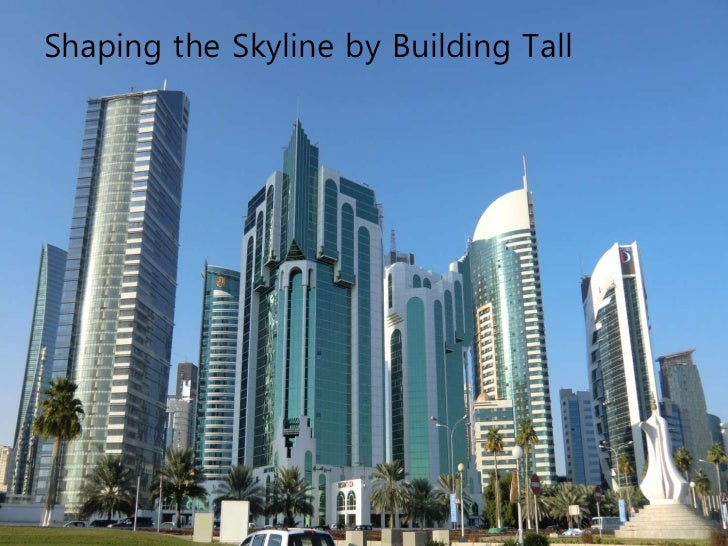 Towards Sustainable Tall Buildings.• Tall buildings make a  big, visible public  statements of  sustainability; i.e.  inco...