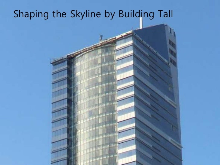 Think  • The trend to construct tall    buildings may be driven    both by pragmatism and    desire for distinction.  • Wh...