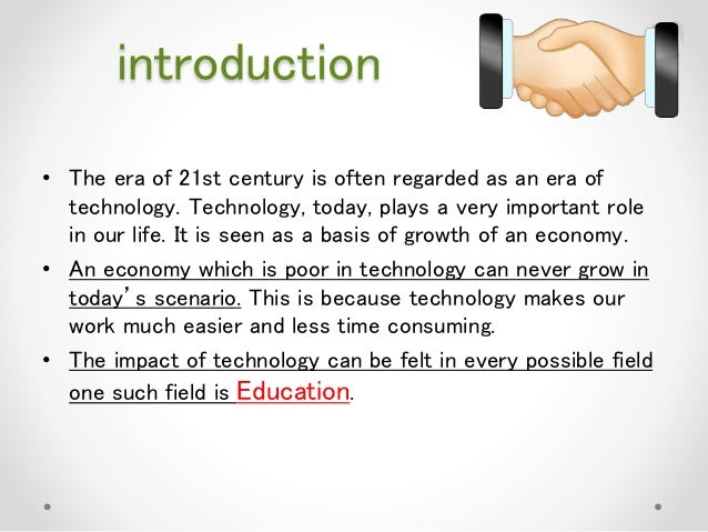 essay on modern technology in education Education technology on student achievement 2 as some innovative smaller studies that provide visions for new uses of technology in learning and instruction • the level of effectiveness of educational technology is influenced by the specific student.