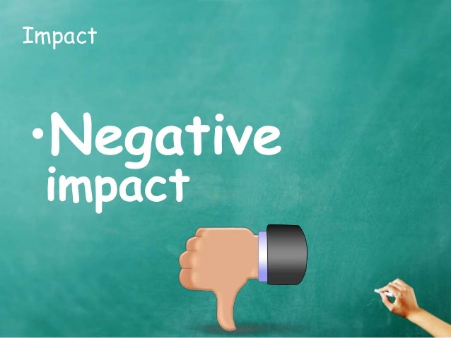 impact of technology on education Impacts of technology key idea: technology can have positive and negative impacts on individuals, society, and the environment and humans have the capability and responsibility to constrain or promote technological development.