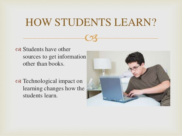 effects of technology on learning The best teachers that i have seen using technology to aid independent learning are the ones who have embraced the power that is already in the pockets of students.