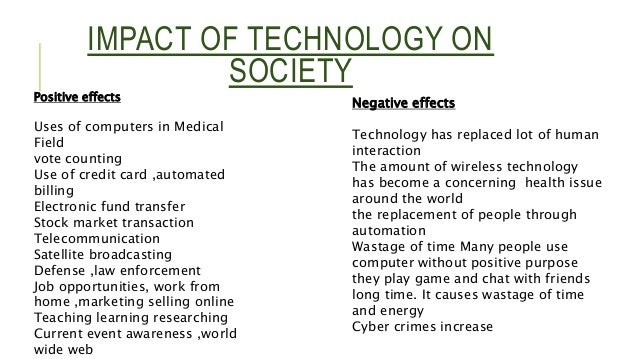 effects of technology 2 essay Technology is first robustly defined by jacob bigelow in 1829 as: principles,  processes, and  technology has many effects it has helped develop more  advanced economies (including today's global economy) and has allowed the  rise of a leisure class.