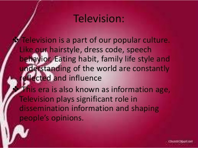 influence of television in our life