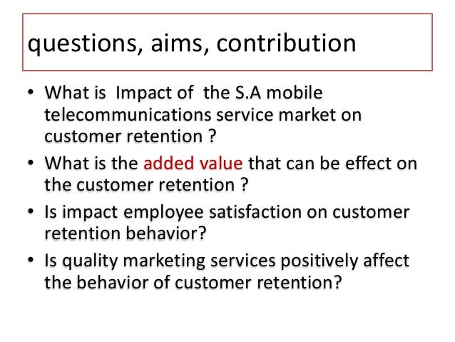 customer satisfaction in the mobile telecommunications The current market structure in uk mobile telecommunications reflects past   customer satisfaction is defined as a customer's overall evaluation of the.