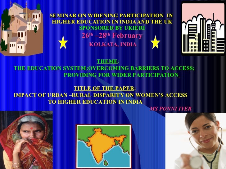 SEMINAR ON WIDENING PARTICIPATION  IN  HIGHER EDUCATION IN INDIA AND THE UK SPONSORED BY UKIERI 26 th  –28 th  February   ...