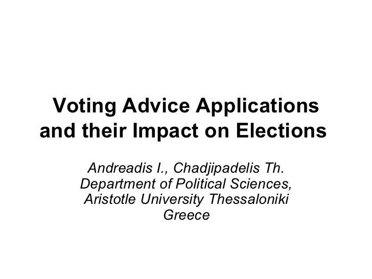 Voting Advice Applications and their Impact on Elections   Andreadis I., Chadjipadelis Th. Department of Political Science...