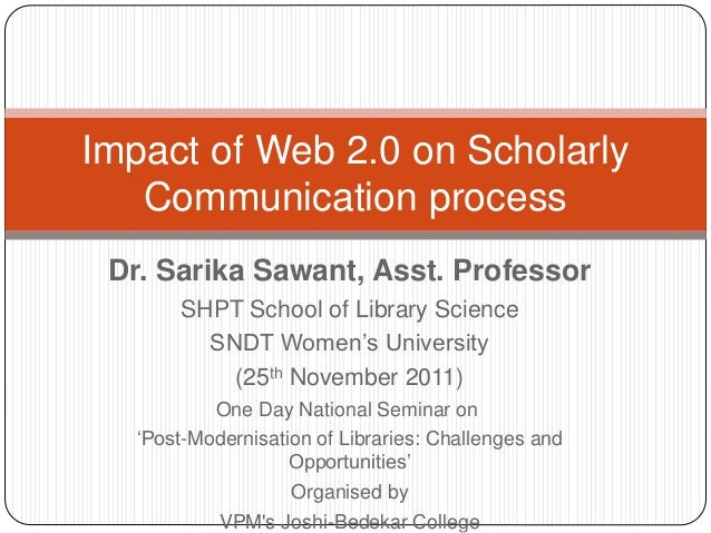 Dr. Sarika Sawant, Asst. Professor SHPT School of Library Science SNDT Women's University (25th November 2011) One Day Nat...