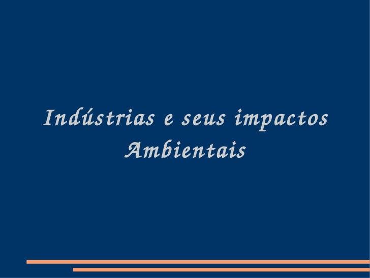 Indústrias e seus impactos Ambientais