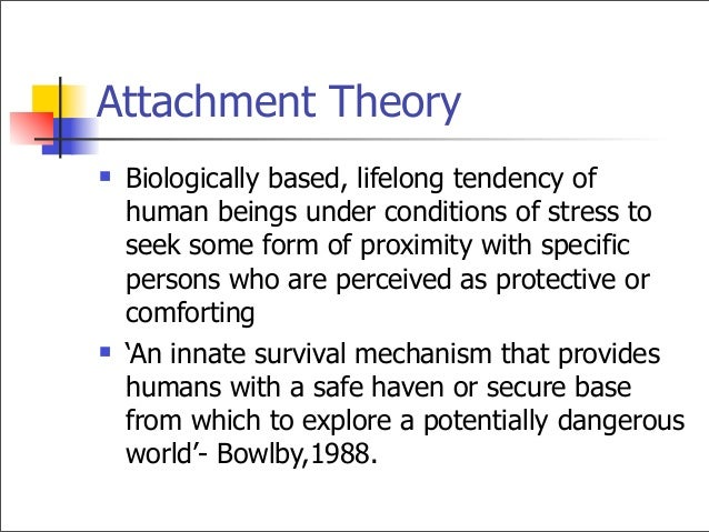 attachment development and the influence of John bowlby's theory of attachment has now influenced generations of  psychologists, psychiatrists, counsellors, therapist, teachers and,.