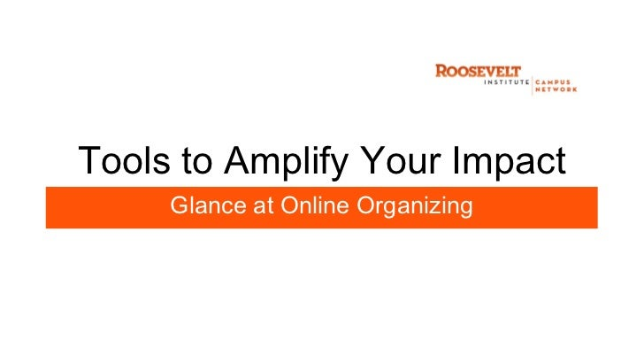 Tools to Amplify Your Impact     Glance at Online Organizing