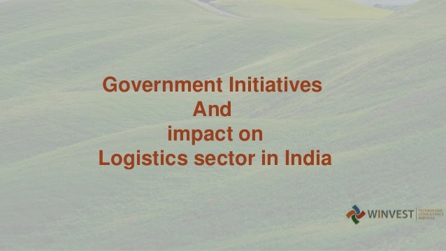 Government Initiatives And impact on Logistics sector in India