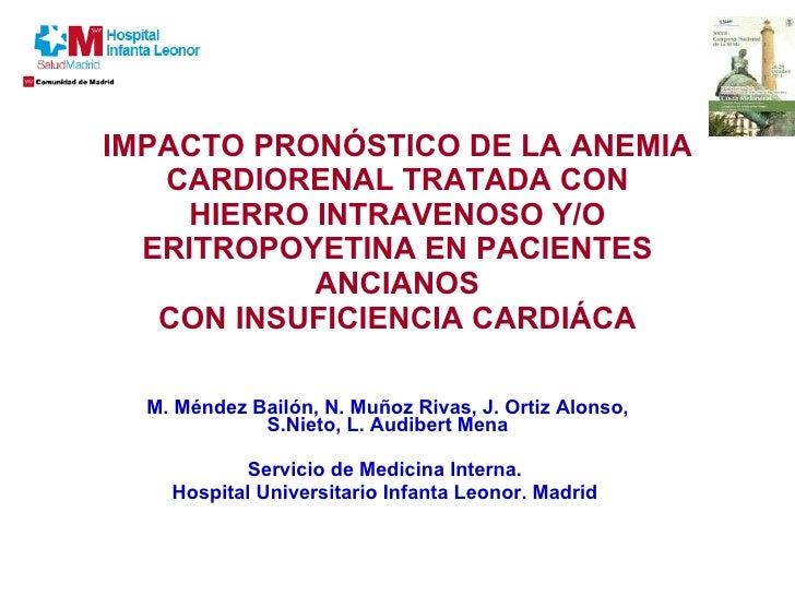 IMPACTO PRONÓSTICO DE LA ANEMIA CARDIORENAL TRATADA CON HIERRO INTRAVENOSO Y/O ERITROPOYETINA EN PACIENTES ANCIANOS CON IN...