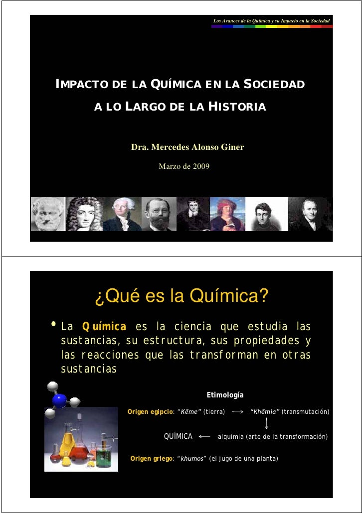 Los Avances de la Química y su Impacto en la Sociedad     IMPACTO DE LA QUÍMICA EN LA SOCIEDAD        A LO LARGO DE LA HIS...