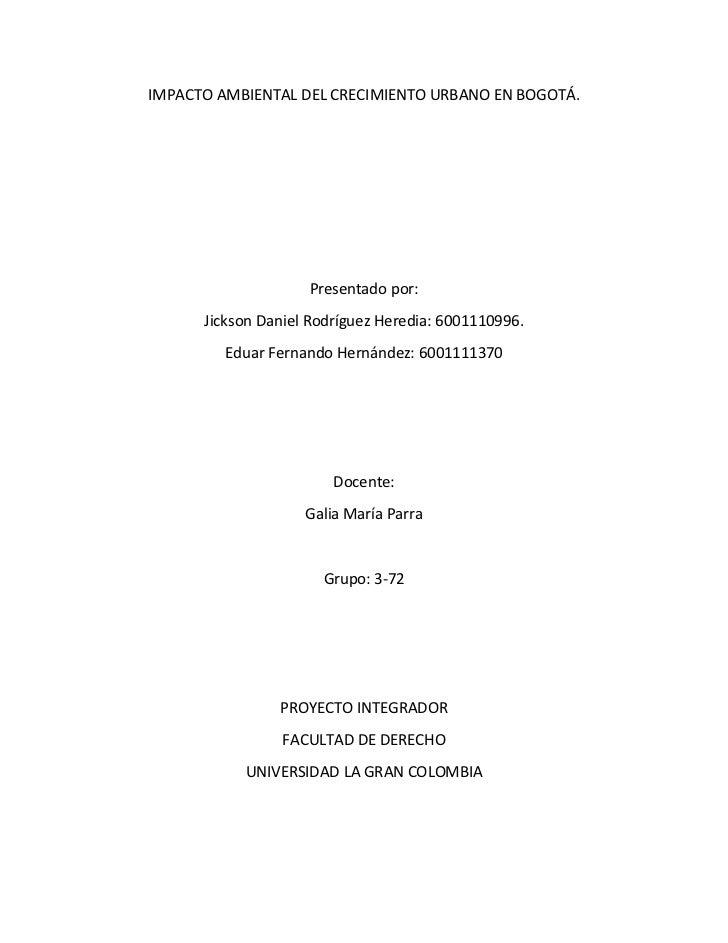 IMPACTO AMBIENTAL DEL CRECIMIENTO URBANO EN BOGOTÁ.                    Presentado por:      Jickson Daniel Rodríguez Hered...