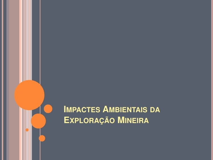 Impactes Ambientais da Exploração Mineira<br />