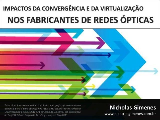 Impactos da Convergência e da Virtualização nos Fabricantes de Rede...