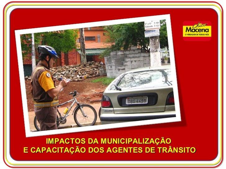 IMPACTOS DA MUNICIPALIZAÇÃO  E CAPACITAÇÃO DOS AGENTES DE TRÂNSITO