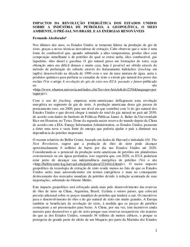 IMPACTOS DA REVOLUÇÃO ENERGÉTICA DOS ESTADOS UNIDOSSOBRE A INDÚSTRIA DE PETRÓLEO, A GEOPOLÍTICA, O MEIOAMBIENTE, O PRÉ-SAL...