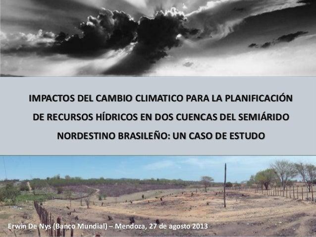 IMPACTOS DEL CAMBIO CLIMATICO PARA LA PLANIFICACIÓN DE RECURSOS HÍDRICOS EN DOS CUENCAS DEL SEMIÁRIDO NORDESTINO BRASILEÑO...