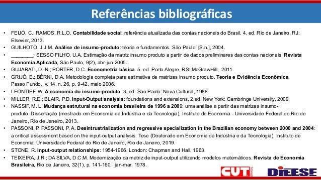 Referências bibliográficas • FEIJÓ, C.; RAMOS, R.L.O. Contabilidade social: referência atualizada das contas nacionais do ...