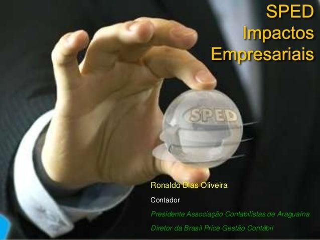 Ronaldo Dias OliveiraContadorPresidente Associação Contabilistas de AraguaínaDiretor da Brasil Price Gestão Contábil
