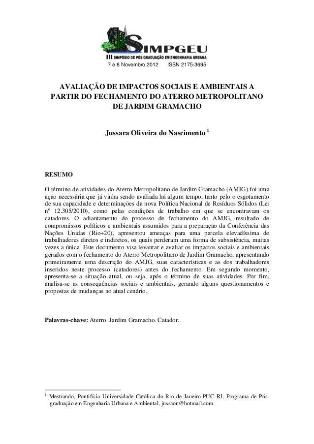 7 e 8 Novembro 2012     ISSN 2175-3695      AVALIAÇÃO DE IMPACTOS SOCIAIS E AMBIENTAIS A    PARTIR DO FECHAMENTO DO ATERRO...