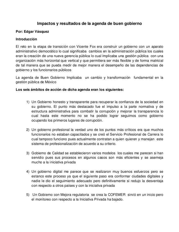 Impactos y resultados de la agenda de buen gobiernoPor: Edgar VásquezIntroducciónEl reto en la etapa de transición con Vic...
