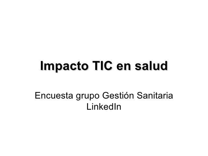 Impacto TIC en salud Encuesta grupo Gestión Sanitaria LinkedIn