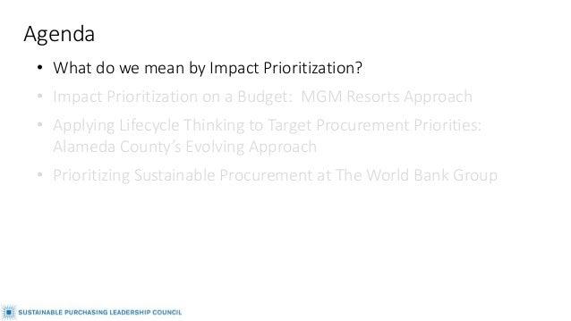 • What do we mean by Impact Prioritization? • Impact Prioritization on a Budget: MGM Resorts Approach • Applying Lifecycle...