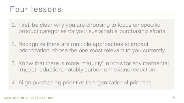 MGM RESORTS INTERNATIONAL 48 Four lessons 1. First, be clear why you are choosing to focus on specific product categories ...