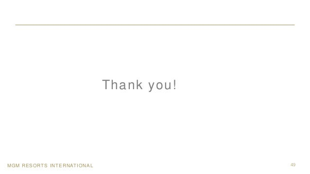 MGM RESORTS INTERNATIONAL 49 Thank you!