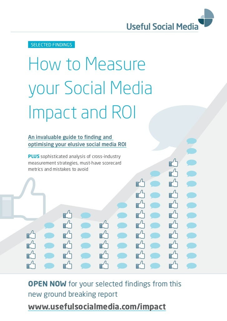 SELECTED FINDINGSHow to Measureyour Social MediaImpact and ROIAn invaluable guide to finding andoptimising your elusive so...