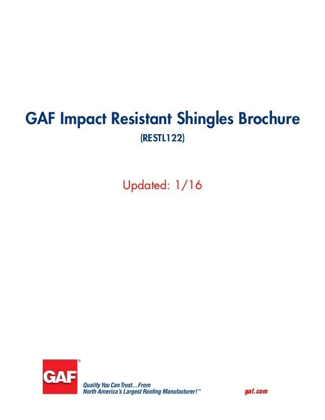 gaf.com Updated: 1/16 GAF Impact Resistant Shingles Brochure (RESTL122)