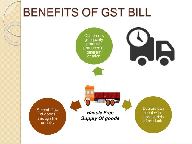 advantage of gst The final consumer will thus bear only the gst charged by the last dealer in the  supply chain, with set-off benefits at all the previous stages.