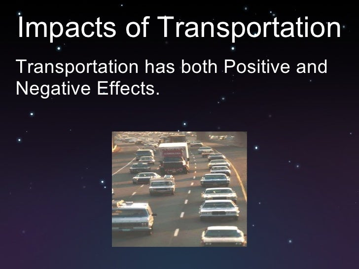 negative effects of transportation Or to put it different, if the policy goal is to reduce negative effects of growing  transport demand, a comprehensive transition strategy, encompassing ist and  non.