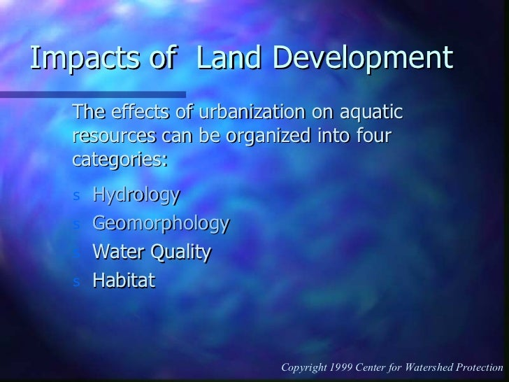 Impacts of  Land Development  <ul><li>Hydrology </li></ul><ul><li>Geomorphology </li></ul><ul><li>Water Quality </li></ul>...