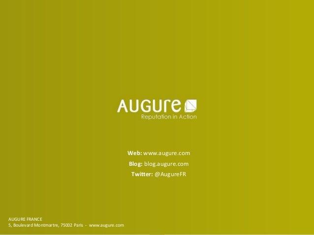 P.7 www.augure-corp.fr AUGURE FRANCE 5, Boulevard Montmartre, 75002 Paris - www.augure.com Web: www.augure.com Blog: blog....