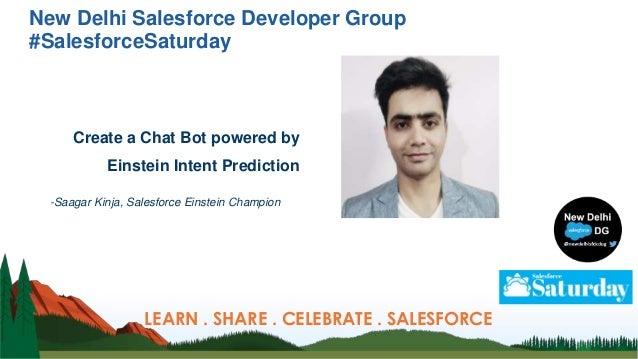 New Delhi Salesforce Developer Group #SalesforceSaturday Create a Chat Bot powered by Einstein Intent Prediction -Saagar K...