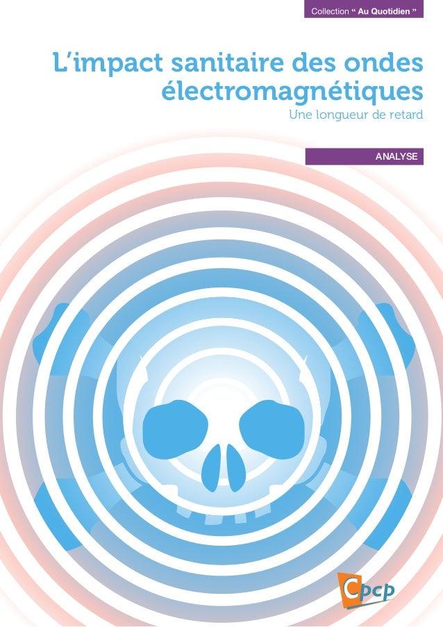 L'impact sanitaire des ondes électromagnétiques Une longueur de retard ANALYSE
