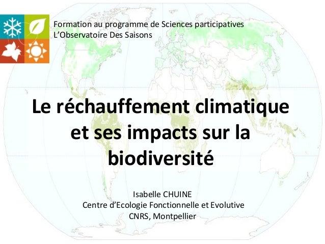 Formation au programme de Sciences participatives  L'Observatoire Des SaisonsLe réchauffement climatique     et ses impact...
