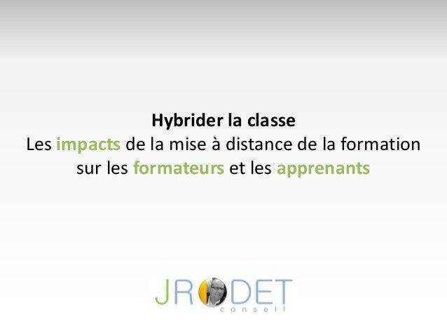 Hybrider la classe Les impacts de la mise à distance de la formation sur les formateurs et les apprenants