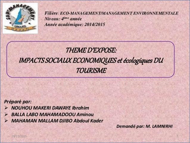 Filière: ECO-MANAGEMENT/MANAGEMENT ENVIRONNEMENTALE Niveau: 4ème année Année académique: 2014/2015 1 THEMED'EXPOSE: IMPACT...