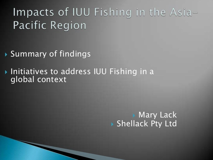    Summary of findings   Initiatives to address IUU Fishing in a    global context                                      ...