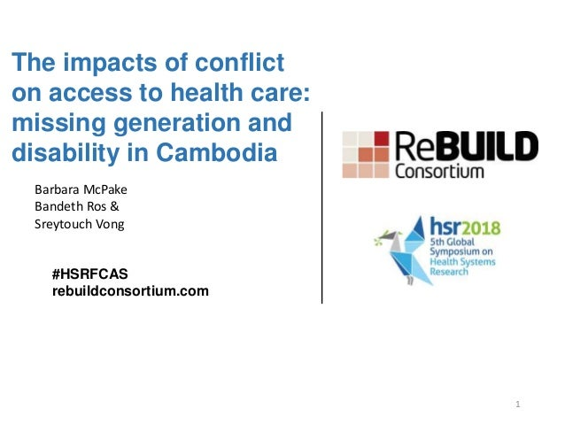 The impacts of conflict on access to health care: missing generation and disability in Cambodia #HSRFCAS rebuildconsortium...
