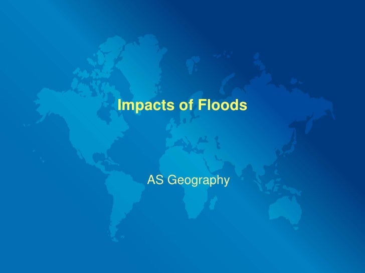 Impacts of Floods<br />AS Geography<br />