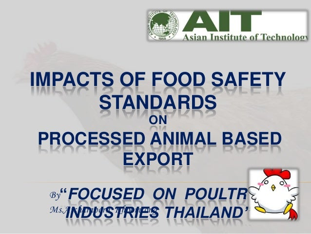 """IMPACTS OF FOOD SAFETY      STANDARDS                   ONPROCESSED ANIMAL BASED       EXPORT By""""FOCUSED ON   POULTRY    I..."""