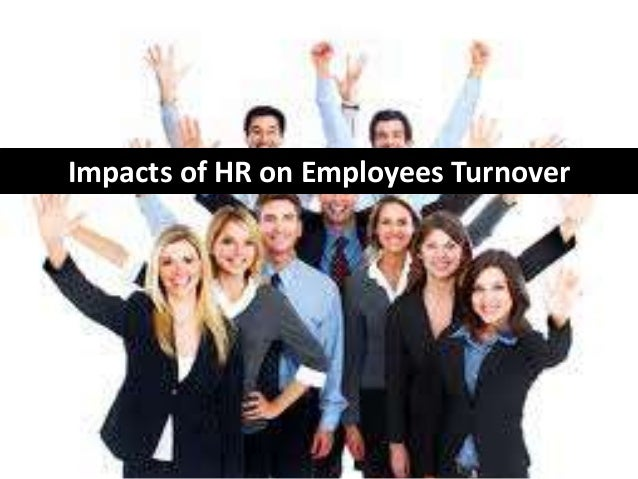 Impacts of HR on Employees Turnover