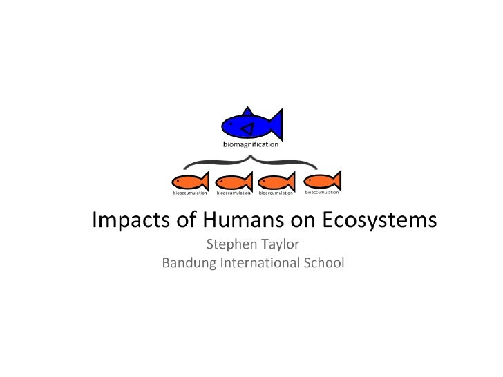 impacts of humans on ecosystems. Black Bedroom Furniture Sets. Home Design Ideas