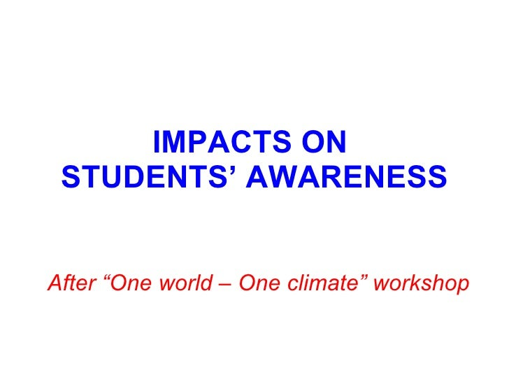 "IMPACTS ON  STUDENTS' AWARENESS After ""One world – One climate"" workshop"