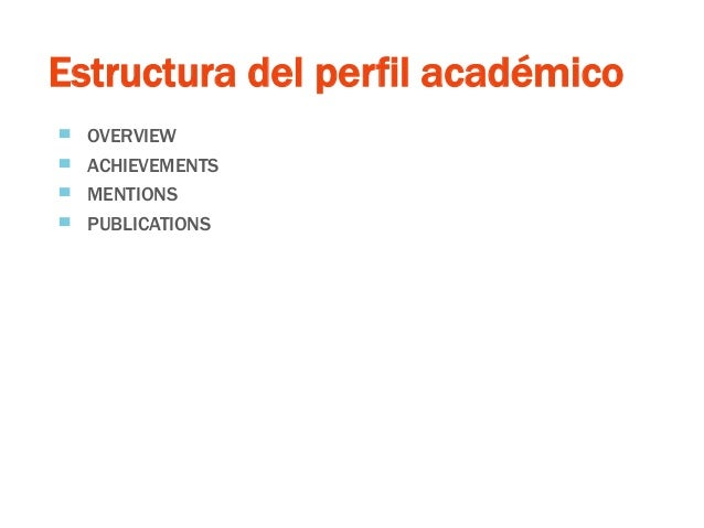 Estructura del perfil académico ▀ OVERVIEW ▀ ACHIEVEMENTS ▀ MENTIONS ▀ PUBLICATIONS
